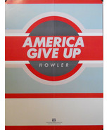 HOWLER, AMERICA GIVE UP POSTER (M9) - $9.49