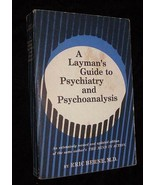 A Layman's Guide To Psychiatry & Psychoanalysis Book Erice Berne MD 1957 - $18.99