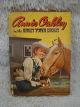 Annie Oakley in the Ghost Town Secret Hardback Book - Copyright 1957 - W... - $8.90