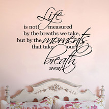 Life is Not Measured by the Breaths We Take Inspirational Wall Vinyl Decal - $9.95+