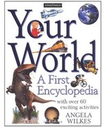 Your World (Kingfisher First Encyclopedia) Wilkes, Angela - $20.03