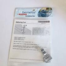 Bernette Gathering Foot Sewing Machine Model 55 65 80E 90E Genuine Bernina - $18.80