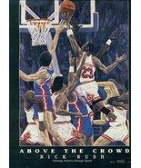 """Michael Jordan - Rick Rush """"Above the Crowd"""" Vignette Lithograph - Limit... - $173.25"""