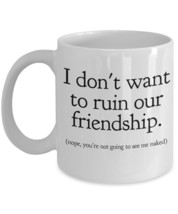 "Mugs With Quotes For Women ""I don't want to rui... - $14.95"