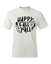 T-shirt Shirt Happy Fall Y'All Cooler Weather - $10.99+