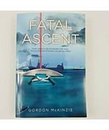 Fatal Ascent: By Gordon McKinzie - $26.74