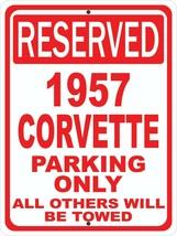 """Corvette 1957 57 Chevrolet Novelty Reserved Parking Street Sign 12""""X18"""" ... - $21.49"""