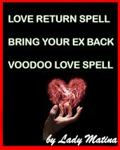 Return to me my love - LOVE RETURN SPELL - BRING YOUR EX BACK -VOODOO LOVE SPELL - $45.00