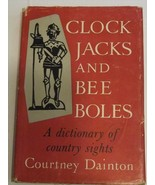 Clock Jacks and Bee Boles Country Sights Courtney Dainton First Edition ... - $14.40