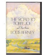 Road to Bobby Joe and Other Stories Berney, Louis - $76.59