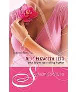 Seducing Sullivan By Julie Elizabeth Leto - $4.35