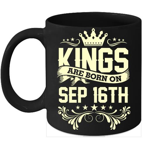 Kings Are Born On September 16th Birthday 11oz Coffee Mug Gift - $15.95