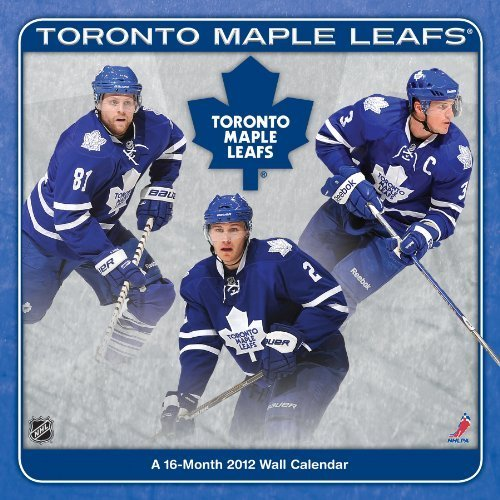 Toronto Maple Leafs 2012 Wall Calendar [Aug 01, 2011] DateWorks