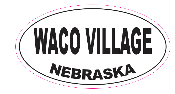 Waco Village Nebraska Oval Bumper Sticker D7101 Euro Oval - $1.39 - $75.00