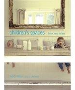 Children's Spaces from Zero to Ten [Mar 01, 2013] Wilson, Judith and Tre... - $9.81