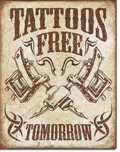 Free Tattoos Tomorrow Tattooing Tattooist Tattoo Metal Sign - $19.95