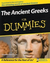 Ancient Greeks For Dummies by Stephen Batchelor - $6.99