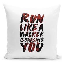 Throw Pillow Run Like a Walker Is Chasing You Tv Show Home Decor Pillow 16x16 - $28.49