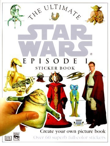 The Ultimate Star Wars Episode 1 Sticker Book [May 10, 1999] Publishing, DK