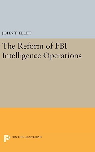 The Reform of FBI Intelligence Operations (Princeton Legacy Library) [Hardcover]