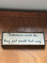 Rustic Cabin Décor Whitewashed Wood Board with FISHERMAN NEVER DIE Sayin... - $11.29
