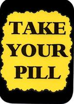 "Take Your Pill 3"" x 4"" Love Note Humorous Sayings Pocket Card, Greeting Card Ins - $2.69"