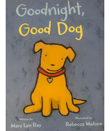 Goodnight, Good Dog; Children's Picture Book By Mary Lyn Ray - $9.99