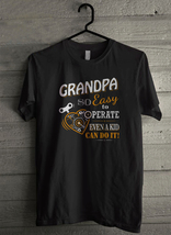 Grandpa so easy to perate even a kid - Custom Men's T-Shirt (4543) - $19.13+