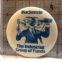 Mackenzie The Industrial Group of Funds  Novelty Button Badge BT - $5.10