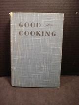 Good Cooking Antique Cook Book Marjorie Heseltine Ula M Dow 1933 1936 Ha... - $19.75