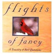 Flights of Fancy: A Treasury of Bird Quotations Buff, Sheila - $6.26