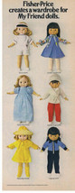 1979 Fisher Price My Friend Dolls & 6 Outfits Print Ad - $9.99