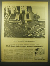 1965 Shell Super Oil Ad - Advice to motorists leaving the country - $14.99