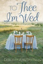 To Thee I'm Wed [Paperback] Dykeman, Deborah Ann and Ryan, Julia - $8.13