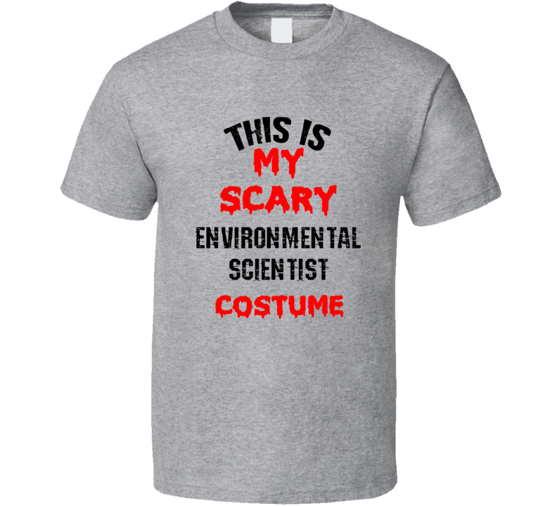 Primary image for This Is My Scary Environmental Scientist  Costume Funny Occupation Halloween T S