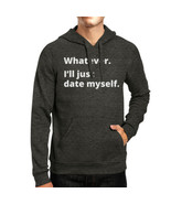 Date Myself Unisex Dark Grey Hoodie Letter Printed Funny Design - $25.99+