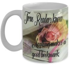 Reading Mug (11 oz) \ True Readers know.. \ Gift for Bookworm - $13.95