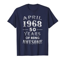 Tee Shirt -  April 1968 Shirt-50th Birthday Gift Ideas For Men and Women... - $19.95+