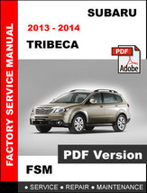 Subaru Tribeca 2013 - 2014 Workshop Oem Service Repair Factory Fsm Manual - $14.95