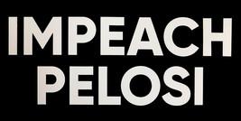 Wholesale Lot of 6 Impeach Pelosi Black Decal Bumper Sticker - $13.88