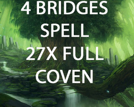 27X FULL COVEN 4 BRIDGES TRANSITIONS CONNECTING HEALING Magick 99 Witch ... - $38.00