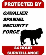 Protected by Cavalier Spaniel Dog Security Force 24 Hour Dog Sign SP1722 - $7.87