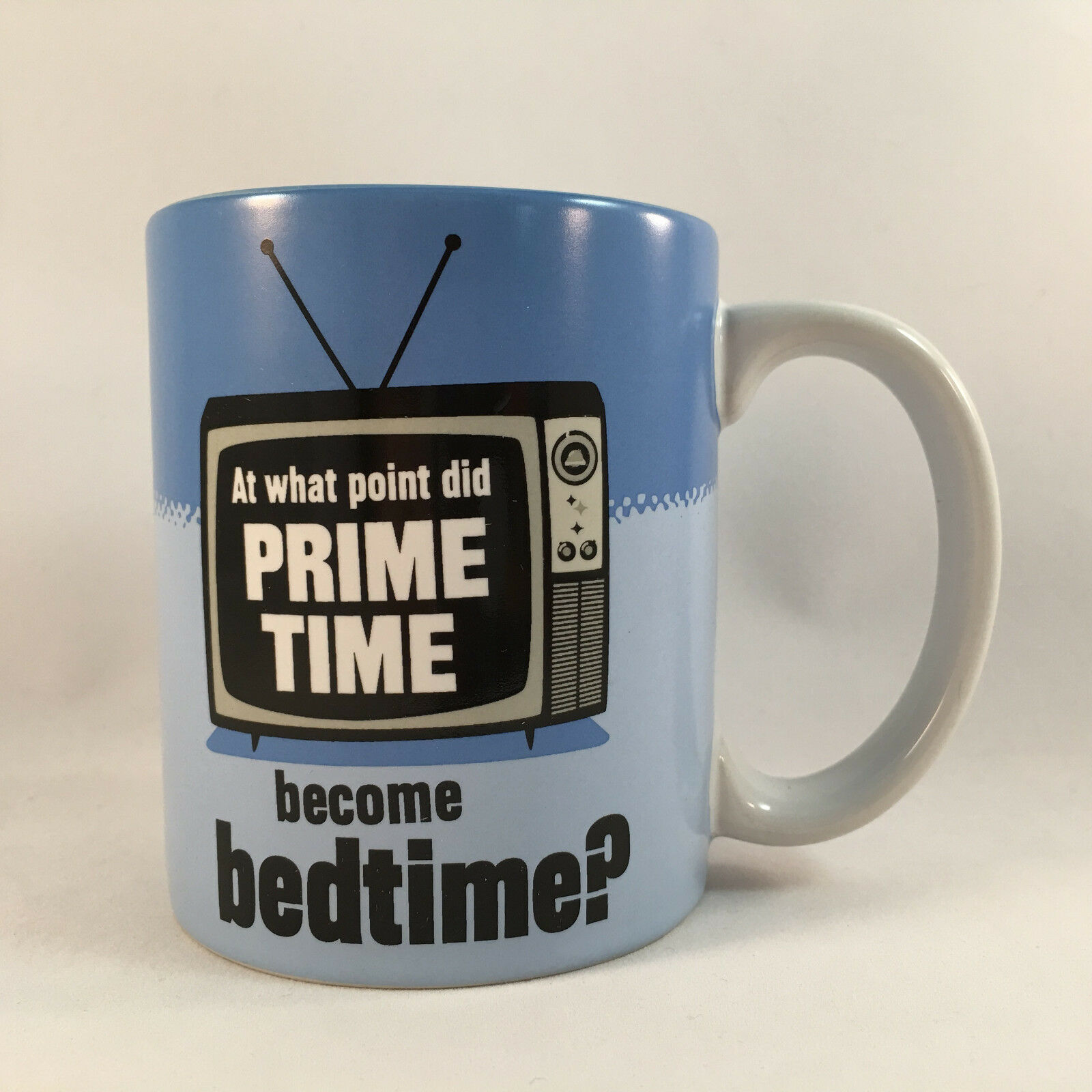 Primary image for Hallmark Coffee Mug At What Point Did Prime Time Become Bedtime?