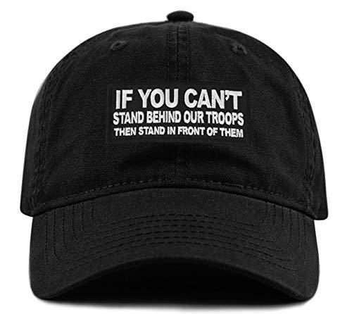If You Can't Stand Behind Our Troops Then Stand In Front Of Them Hat - Adjustabl