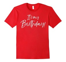 New Tee - It's My Birthday! Shirt Fun Cute Celebration Party Tee Men - $19.95+