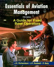 Essentials of Aviation Management: A Guide for Fixed Base Operators Rich... - $35.53