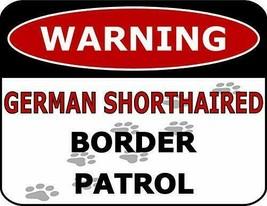 Warning German Shorthaired Border Patrol Dog Sign SP2635 - $7.87