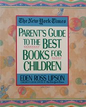The New York Times Parent's Guide to the Best Books for Children Lipson,... - $2.96