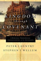 Kingdom through Covenant: A Biblical-Theological Understanding of the Co... - $27.61