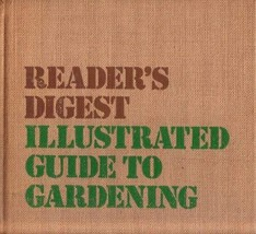 Illustrated Guide to Gardening [Aug 01, 1975] Reader's Digest